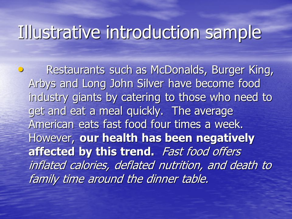 Illustrative introduction sample Restaurants such as McDonalds, Burger King, Arbys and Long John Silver have become food industry giants by catering to those who need to get and eat a meal quickly.