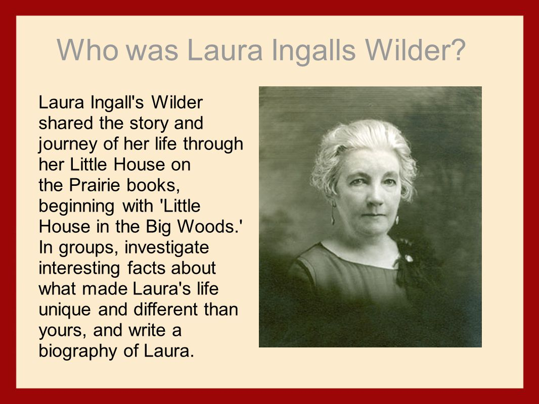 Who was Laura Ingalls Wilder.