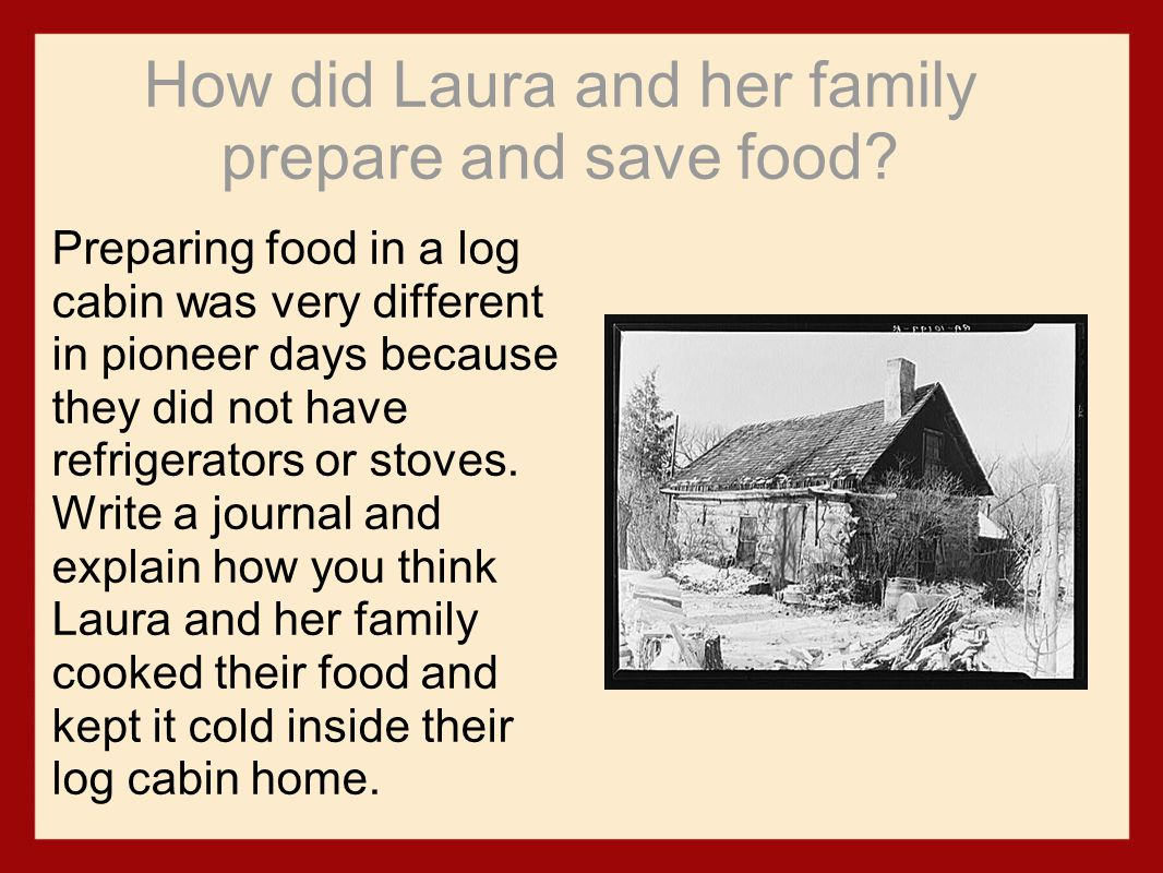 How did Laura and her family prepare and save food.