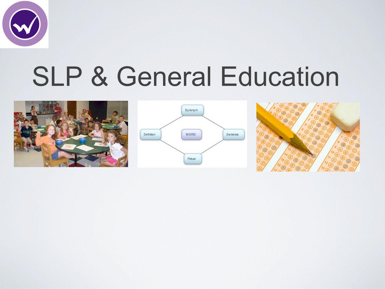 SLP & General Education