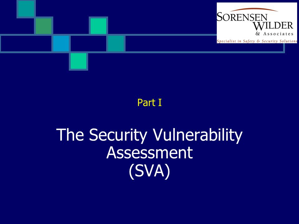 The Security Vulnerability Assessment (SVA) Part I