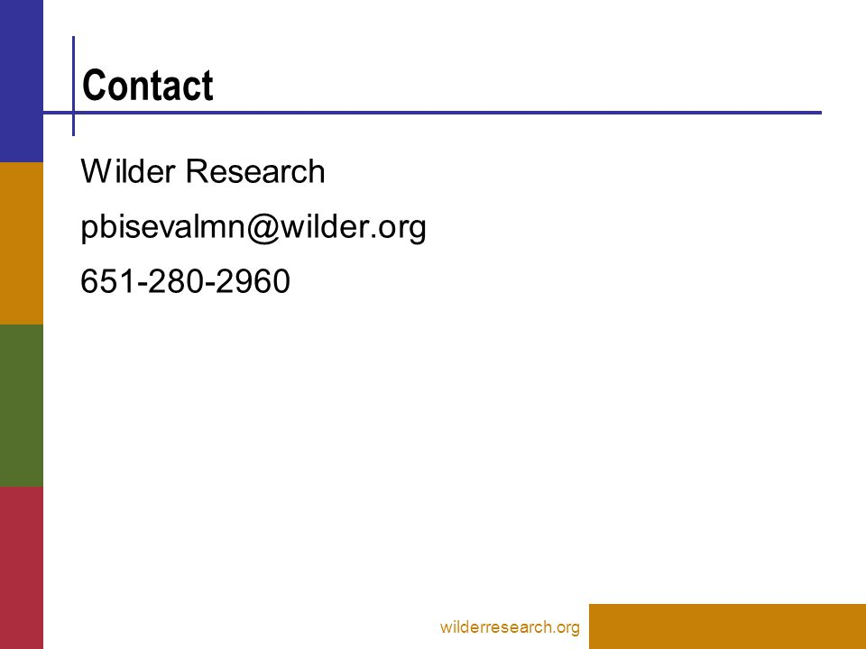 Contact Wilder Research pbisevalmn@wilder.org 651-280-2960 wilderresearch.org