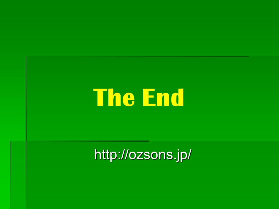 The End http://ozsons.jp/