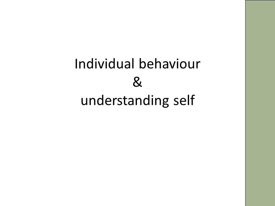 Individual behaviour & understanding self