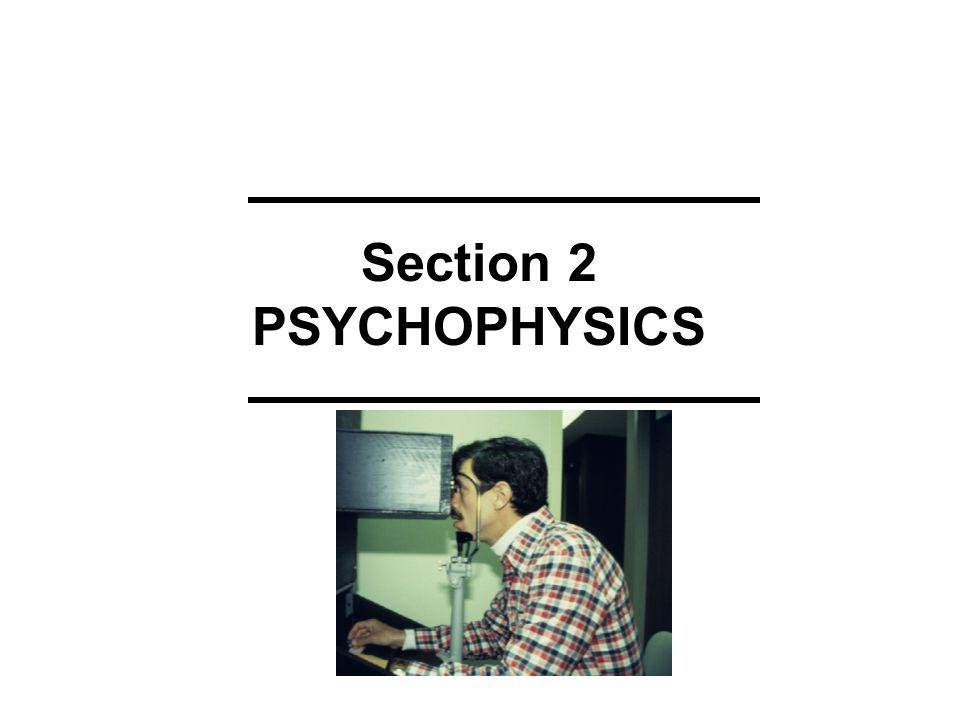 Section 2 PSYCHOPHYSICS