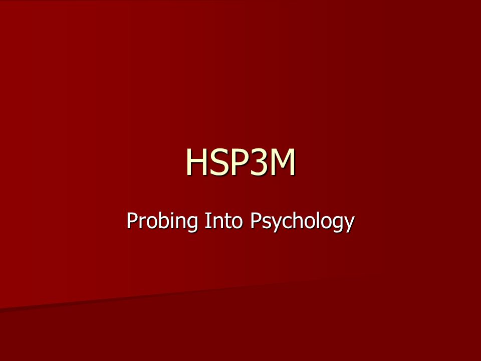 HSP3M Probing Into Psychology