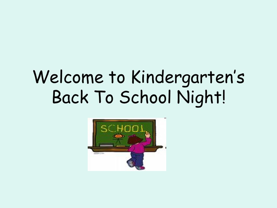 Welcome to Kindergarten's Back To School Night!