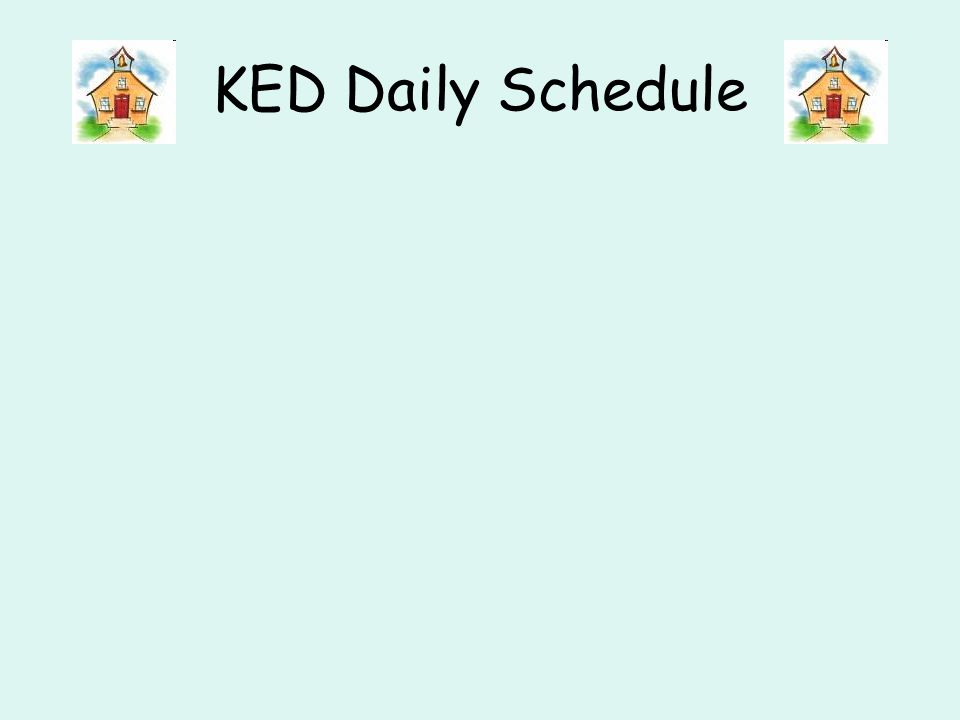 KED Daily Schedule