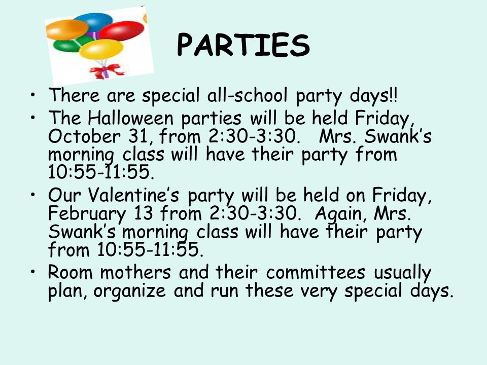 PARTIES There are special all-school party days!.
