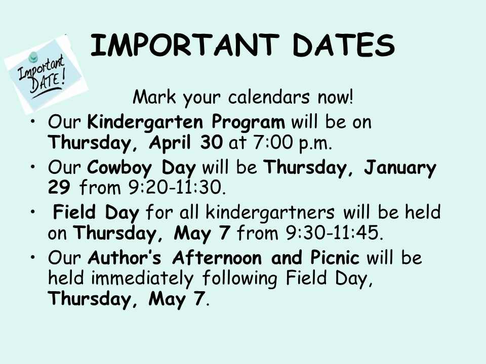 IMPORTANT DATES Mark your calendars now.