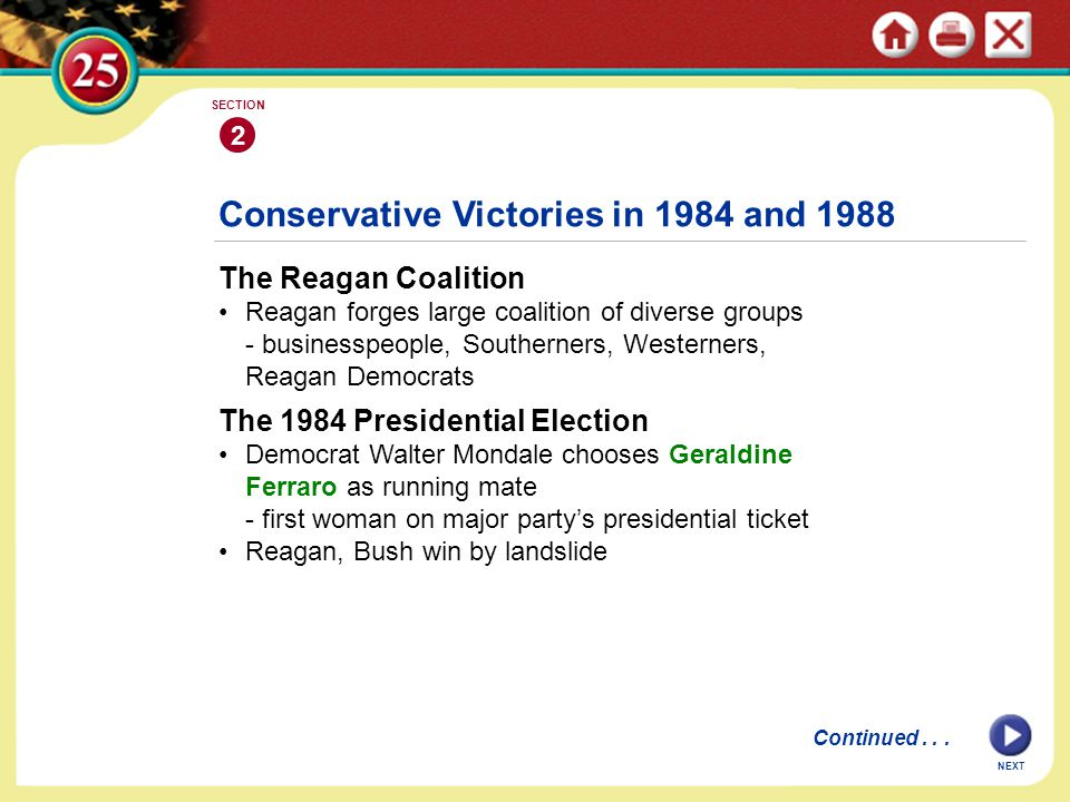 The Reagan Coalition Reagan forges large coalition of diverse groups - businesspeople, Southerners, Westerners, Reagan Democrats Conservative Victorie