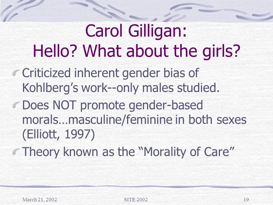 March 21, 2002SITE 200219 Carol Gilligan: Hello. What about the girls.