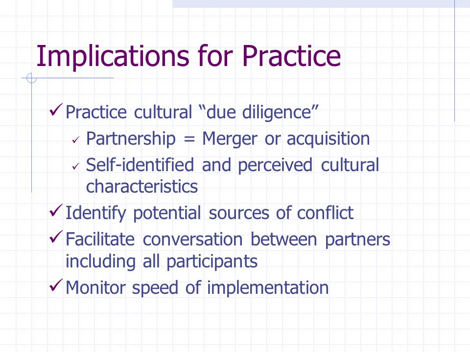 "Implications for Practice Practice cultural ""due diligence"" Partnership = Merger or acquisition Self-identified and perceived cultural characteristics"