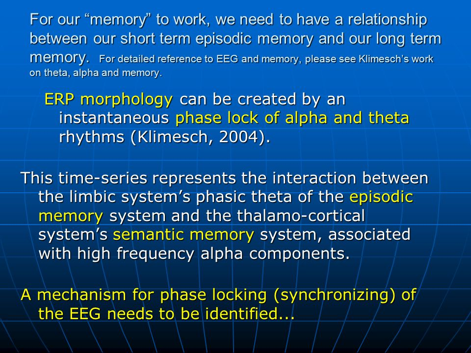 """For our """"memory"""" to work, we need to have a relationship between our short term episodic memory and our long term memory. For detailed reference to EE"""