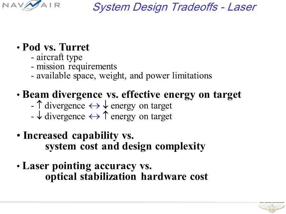 System Design Tradeoffs - Laser Pod vs.