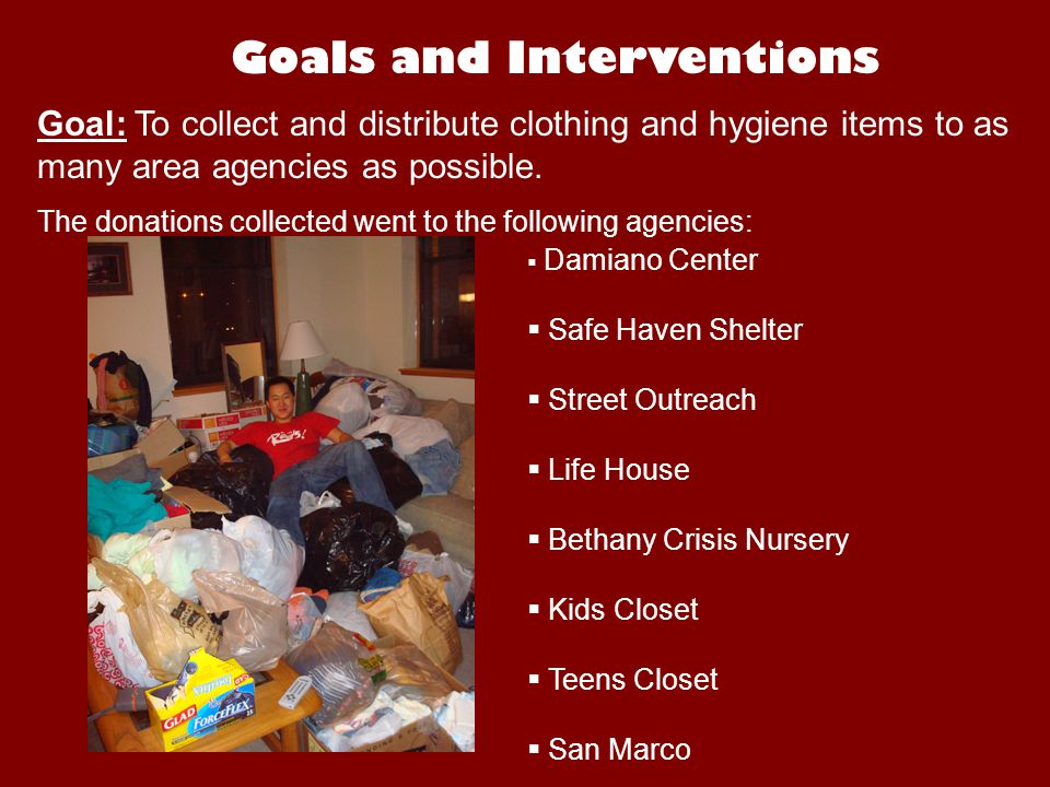 Goals and Interventions Intervention: Area agencies would then be better able to support those in poverty and those experiencing homelessness.