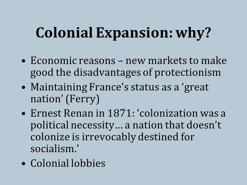 Colonial Expansion: why.