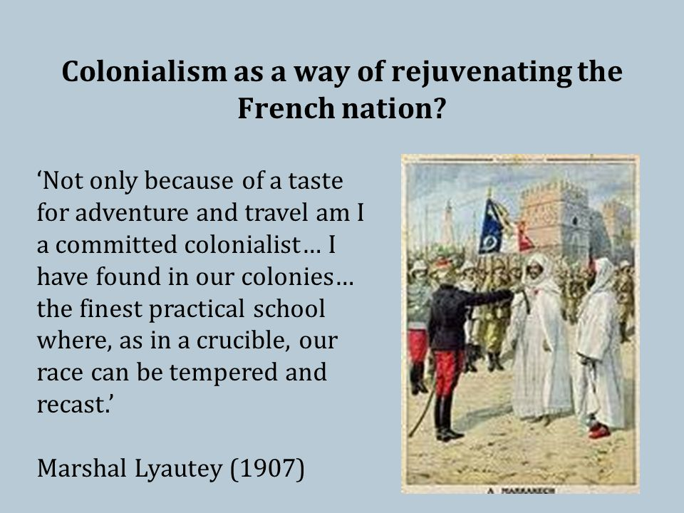 Colonialism as a way of rejuvenating the French nation.