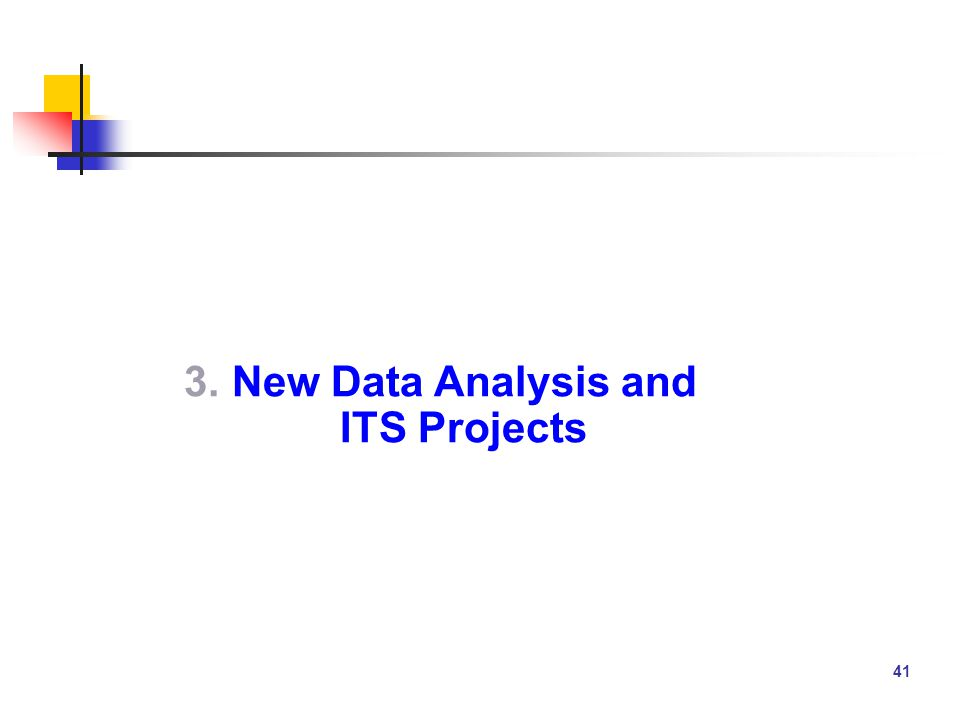 41 3.New Data Analysis and ITS Projects