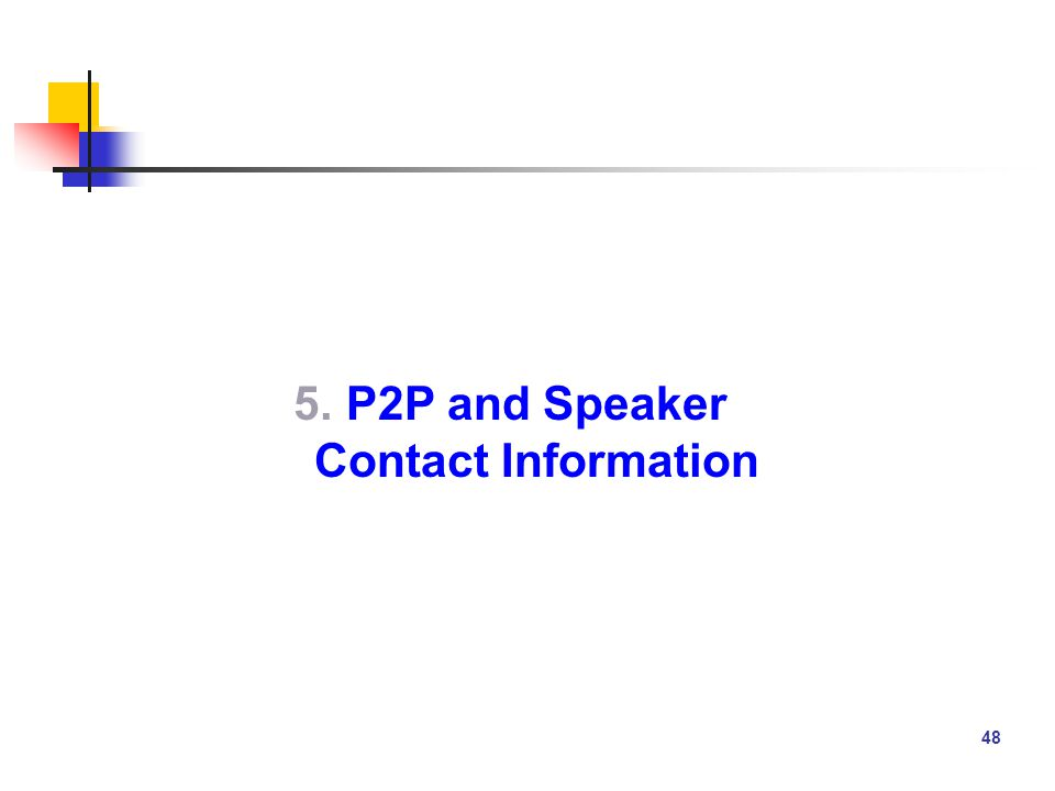 48 5.P2P and Speaker Contact Information