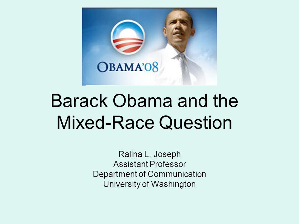 Barack Obama and the Mixed-Race Question Ralina L.