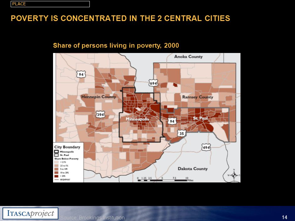 MW-ZXF585-20060118-310 14 POVERTY IS CONCENTRATED IN THE 2 CENTRAL CITIES Source:Brookings Institution Share of persons living in poverty, 2000 PLACE