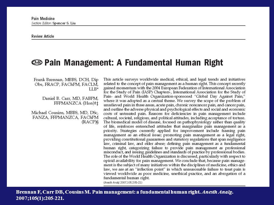 Brennan F, Carr DB, Cousins M. Pain management: a fundamental human right.