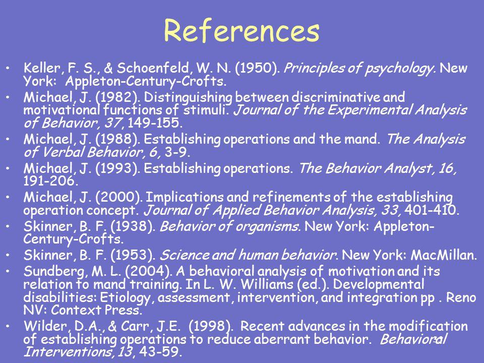 35 References Keller, F.S., & Schoenfeld, W. N. (1950).