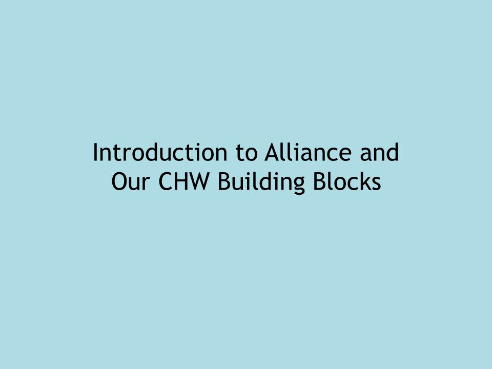 Introduction to Alliance and Our CHW Building Blocks