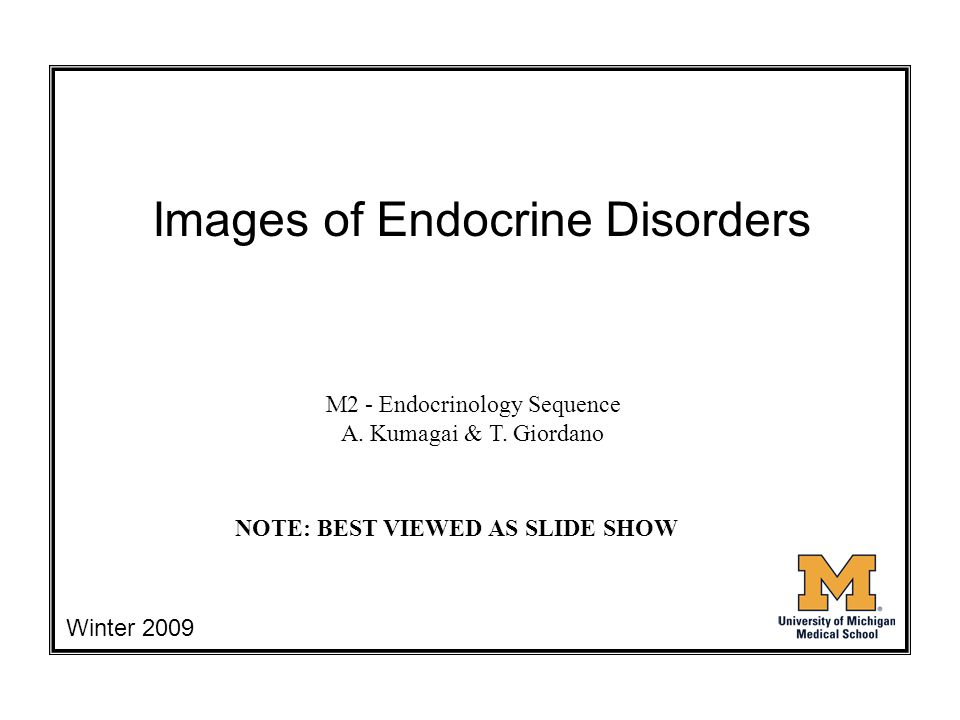 Images of Endocrine Disorders M2 - Endocrinology Sequence A.