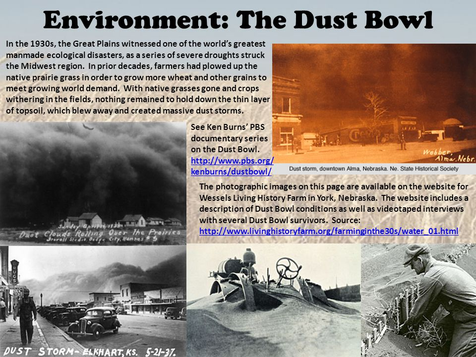 Environment: The Dust Bowl In the 1930s, the Great Plains witnessed one of the world's greatest manmade ecological disasters, as a series of severe dr