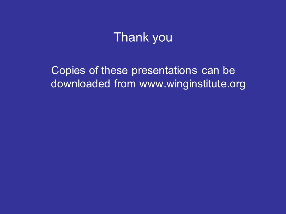 Thank you Copies of these presentations can be downloaded from www.winginstitute.org
