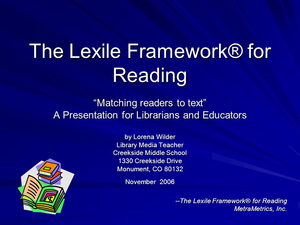 References & Suggested Reading The Lexile Framework® for Reading.