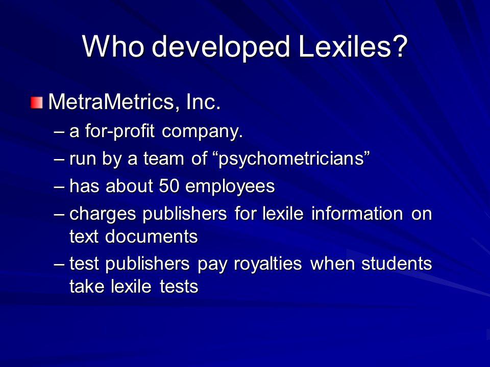 How do Lexiles work? 2 parts to Lexiles: Lexile measure Lexile scale