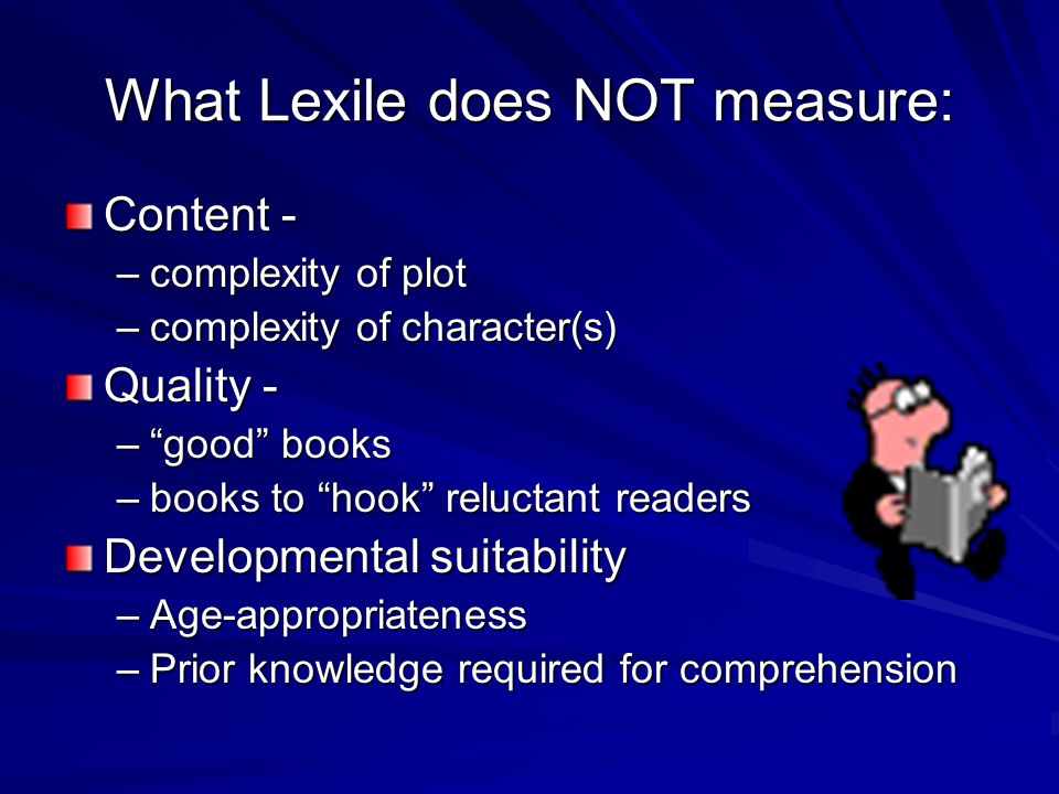 Conclusions Don't rely on lexile stickers (numbered or color-coded) placed on the books Teach students how to use OPAC or programs such as NoveList to search for books in lexile range.