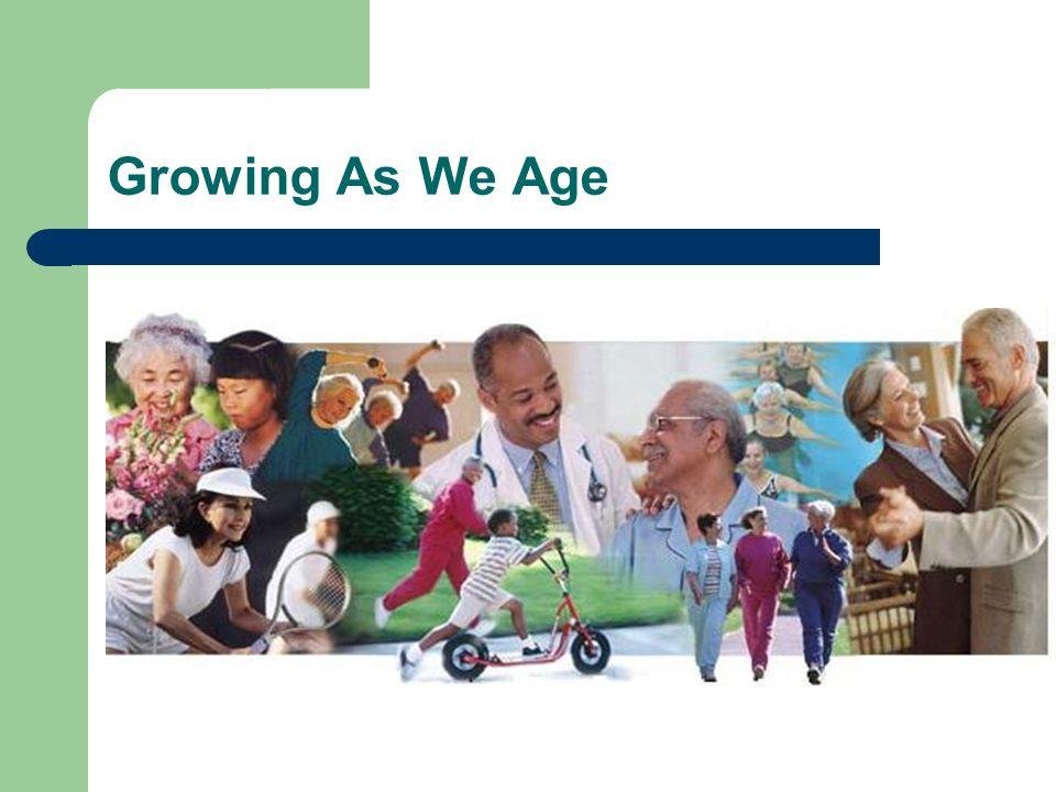 Growing As We Age
