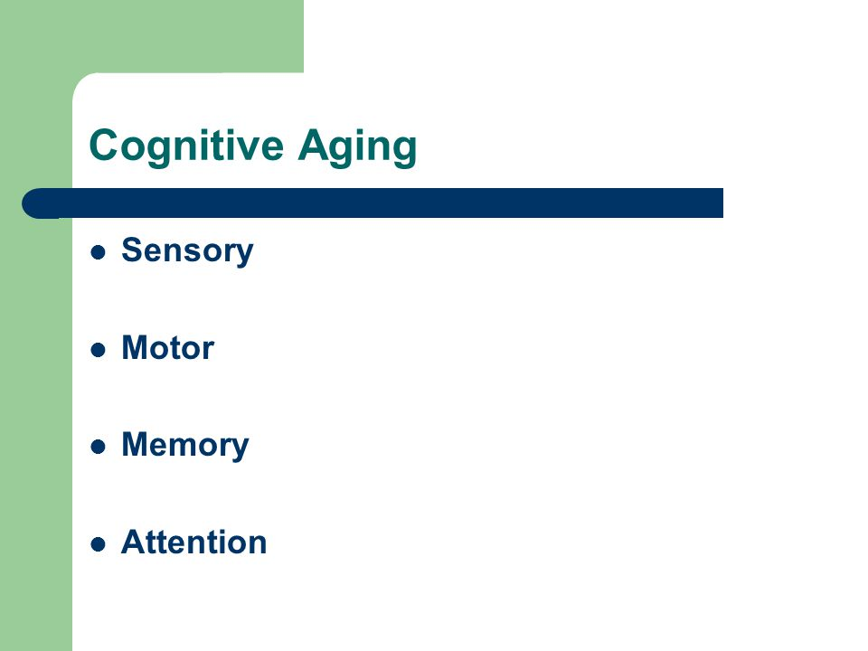 Cognitive Aging Sensory Motor Memory Attention