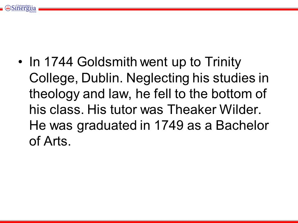 In 1744 Goldsmith went up to Trinity College, Dublin.