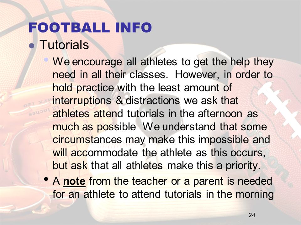 FOOTBALL INFO Tutorials We encourage all athletes to get the help they need in all their classes.