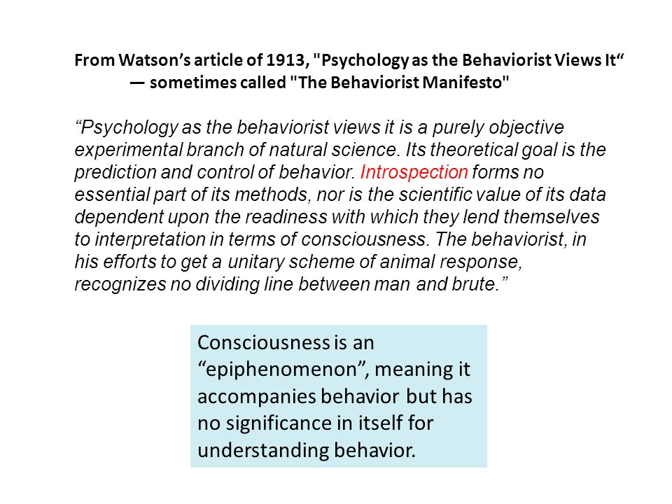 Psychology as the behaviorist views it is a purely objective experimental branch of natural science.
