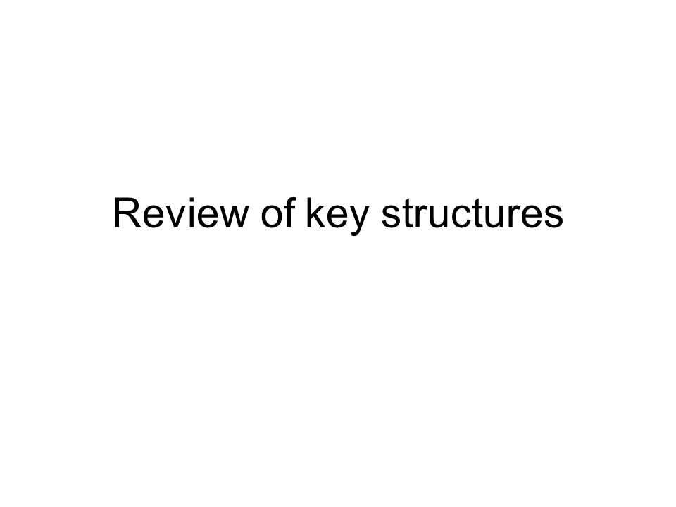 Review of key structures