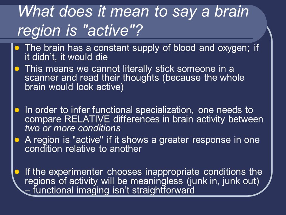 What does it mean to say a brain region is