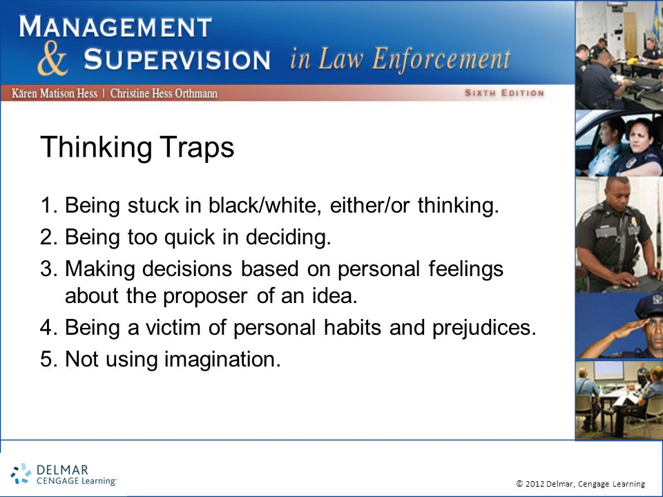 © 2012 Delmar, Cengage Learning Thinking Traps 1.Being stuck in black/white, either/or thinking.