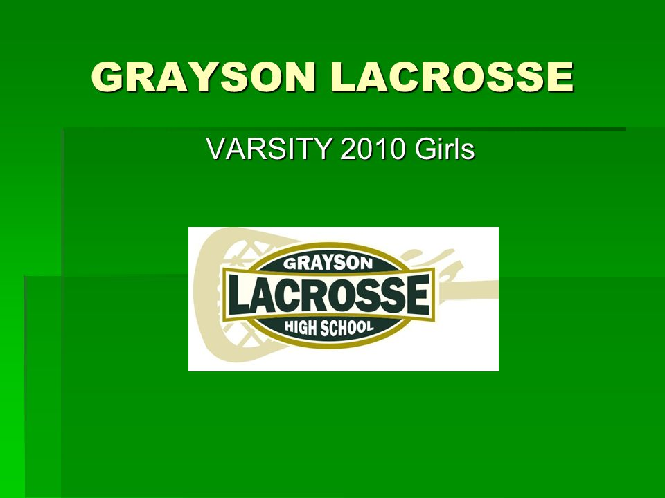 GRAYSON LACROSSE VARSITY 2010 Girls
