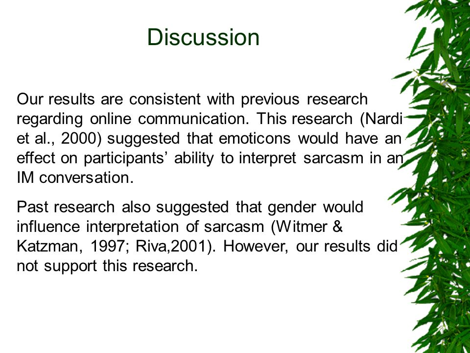 Discussion Our results are consistent with previous research regarding online communication.