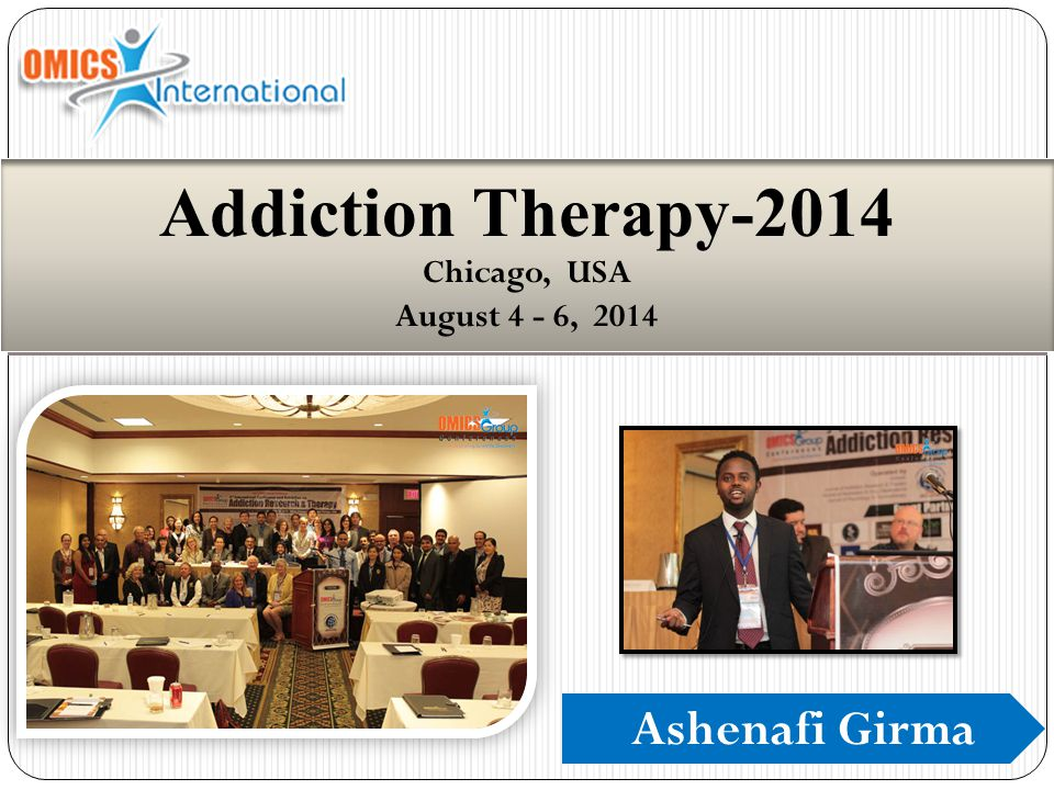 Ashenafi Girma Addiction Therapy-2014 Chicago, USA August 4 - 6, 2014