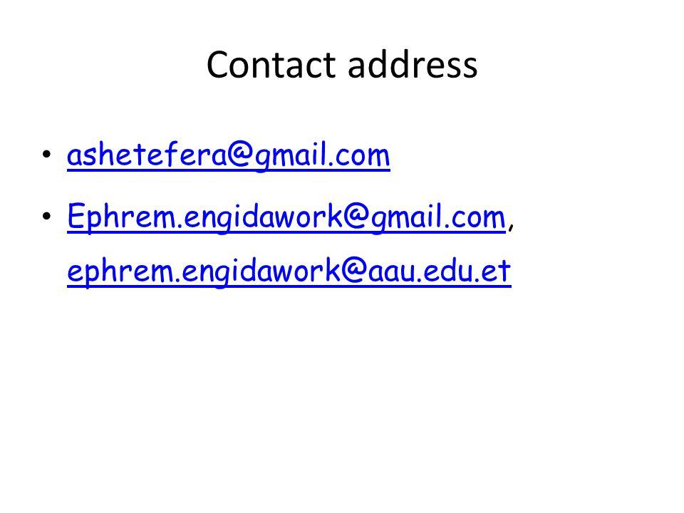 Contact address ashetefera@gmail.com Ephrem.engidawork@gmail.com, ephrem.engidawork@aau.edu.et Ephrem.engidawork@gmail.com ephrem.engidawork@aau.edu.e