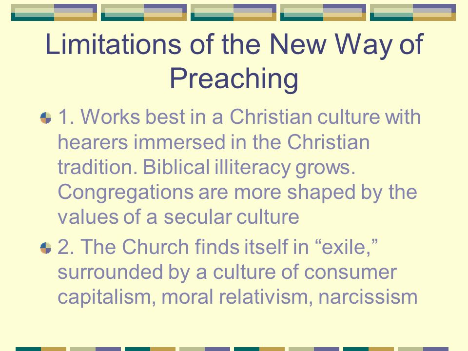 Limitations of the New Way of Preaching 1.