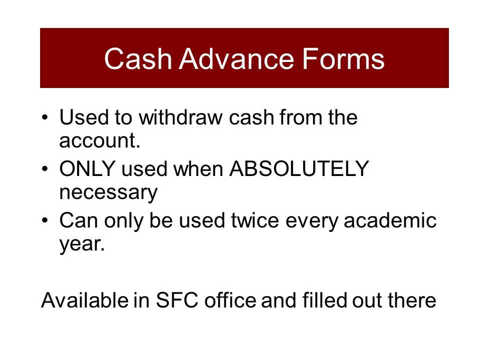 Used to withdraw cash from the account.