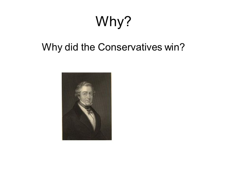 Conservatism Peel is credited with the Conservative victory in 1841.